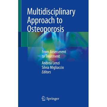 Springer International Publishing Multidisciplinary Approach to Osteoporosis - From Assessment to Treatment
