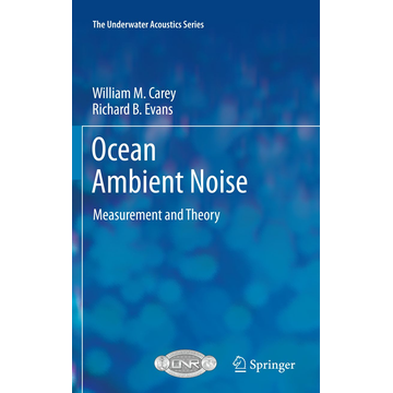 William M. Carey Ocean Ambient Noise - Measurement and Theory