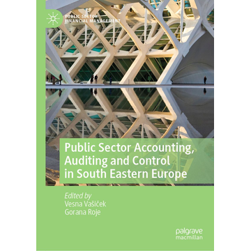 Springer International Publishing Public Sector Accounting, Auditing and Control in South Eastern Europe