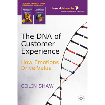 C. Shaw The DNA of Customer Experience - How Emotions Drive Value