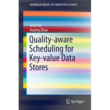 Chen Xu Quality-aware Scheduling for Key-value Data Stores