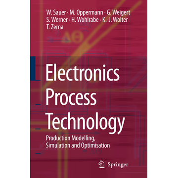 Wilfried Sauer Electronics Process Technology - Production Modelling, Simulation and Optimisation