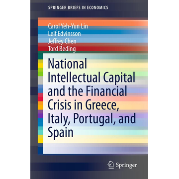 Carol Yeh-Yun Lin National Intellectual Capital and the Financial Crisis in Greece, Italy, Portugal, and Spain