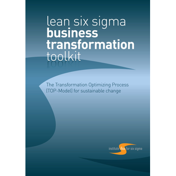 Suzanne Birkmayer lean six sigma - Business Transformation TOOLKIT - The Transformation Optimizing Process (TOP Model) for Sustainable Change