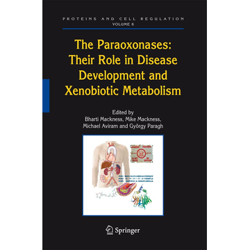 Springer Netherland The Paraoxonases: Their Role in Disease Development and Xenobiotic Metabolism