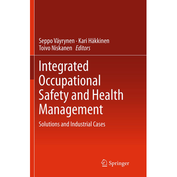Springer International Publishing Integrated Occupational Safety and Health Management - Solutions and Industrial Cases