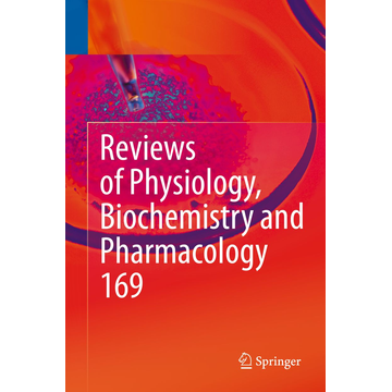Springer International Publishing Reviews of Physiology, Biochemistry and Pharmacology Vol. 169