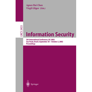 Springer Berlin Information Security - 5th International Conference, ISC 2002 Sao Paulo, Brazil, September 30 – October 2, 2002, Proceedings