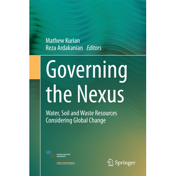 Springer International Publishing Governing the Nexus - Water, Soil and Waste Resources Considering Global Change