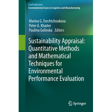 Springer Berlin Sustainability Appraisal: Quantitative Methods and Mathematical Techniques for Environmental Performance Evaluation