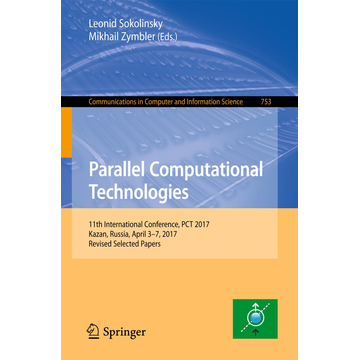 Springer International Publishing Parallel Computational Technologies - 11th International Conference, PCT 2017, Kazan, Russia, April 3–7, 2017, Revised Selected Papers