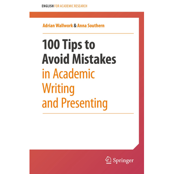 Adrian Wallwork 100 Tips to Avoid Mistakes in Academic Writing and Presenting