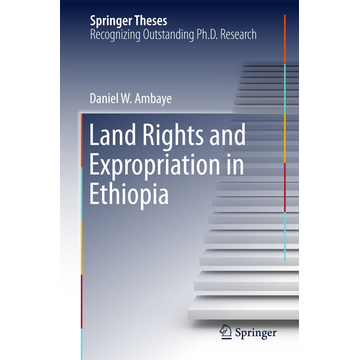 Daniel W. Ambaye Land Rights and Expropriation in Ethiopia