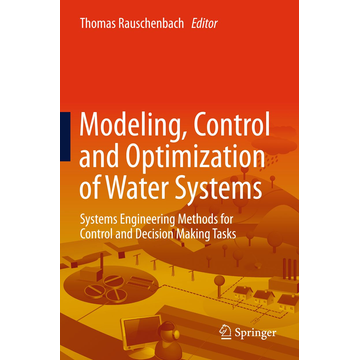 Springer Berlin Modeling, Control and Optimization of Water Systems - Systems Engineering Methods for Control and Decision Making Tasks