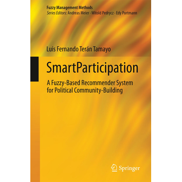 Luis Fernando Terán Tamayo SmartParticipation - A Fuzzy-Based Recommender System for Political Community-Building