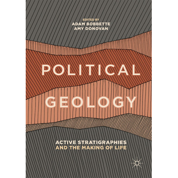 Springer International Publishing Political Geology - Active Stratigraphies and the Making of Life