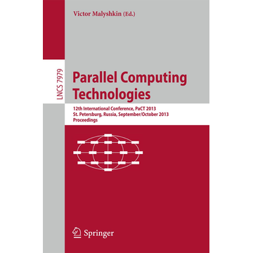 Springer Berlin Parallel Computing Technologies - 12th International Conference, PaCT 2013, St. Petersburg, Russia, September 30-October 4, 2013, Proceedings