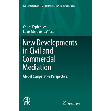 Springer International Publishing New Developments in Civil and Commercial Mediation - Global Comparative Perspectives