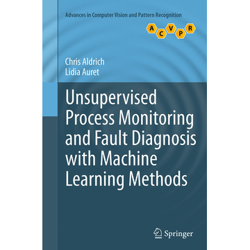 Chris Aldrich Unsupervised Process Monitoring and Fault Diagnosis with Machine Learning Methods