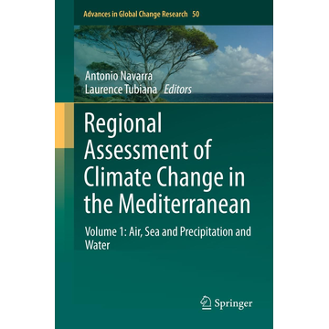 Springer Netherland Regional Assessment of Climate Change in the Mediterranean - Volume 1: Air, Sea and Precipitation and Water