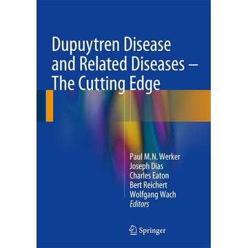 Springer International Publishing Dupuytren Disease and Related Diseases - The Cutting Edge