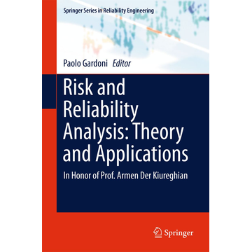 Springer International Publishing Risk and Reliability Analysis: Theory and Applications - In Honor of Prof. Armen Der Kiureghian