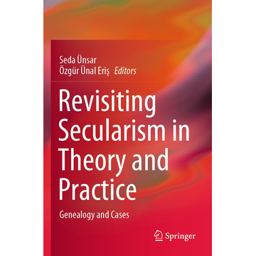 Springer International Publishing Revisiting Secularism in Theory and Practice - Genealogy and Cases
