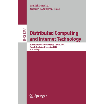 Springer Berlin Distributed Computing and Internet Technology - 5th International Conference, ICDCIT 2008 New Delhi, India, December 10 - 12, 2008 Proceedings