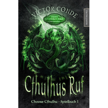 Victor Conde Choose Cthulhu 1 - Cthulhus Ruf - Ein Horror Spielbuch inklusive H.P. Lovecrafts Roman Cthulhus Ruf