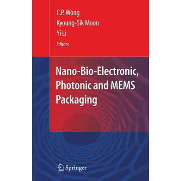 Springer US Nano-Bio- Electronic, Photonic and MEMS Packaging