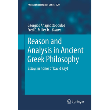Springer Netherland Reason and Analysis in Ancient Greek Philosophy - Essays in Honor of David Keyt