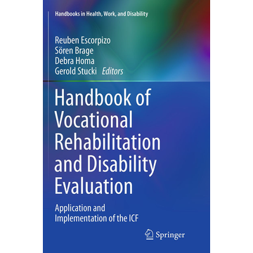 Springer International Publishing Handbook of Vocational Rehabilitation and Disability Evaluation - Application and Implementation of the ICF