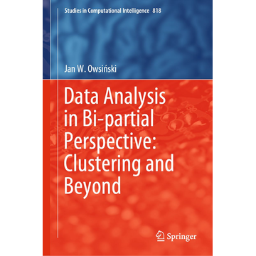 Jan W. Owsiński Data Analysis in Bi-partial Perspective: Clustering and Beyond