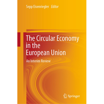 Springer International Publishing The Circular Economy in the European Union - An Interim Review