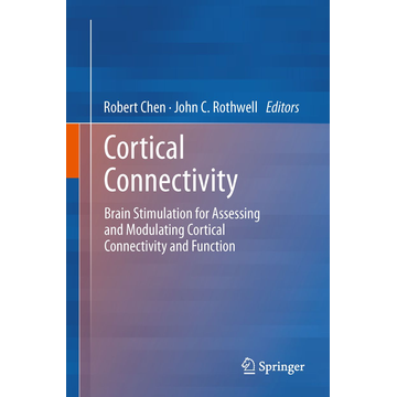 Springer Berlin Cortical Connectivity - Brain Stimulation for Assessing and Modulating Cortical Connectivity and Function