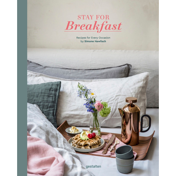Hawlisch, Simone Stay for Breakfast - Recipes For Every Occasion