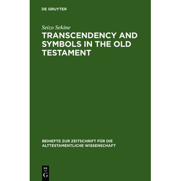Seizo Sekine Transcendency and Symbols in the Old Testament - A Genealogy of the Hermeneutical Experiences