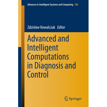 Springer International Publishing Advanced and Intelligent Computations in Diagnosis and Control