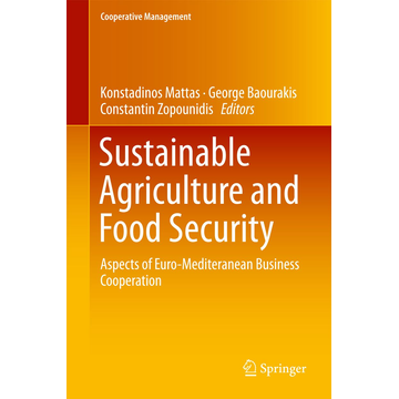 Springer International Publishing Sustainable Agriculture and Food Security - Aspects of Euro-Mediteranean Business Cooperation