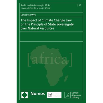 Sanita van Wyk The Impact of Climate Change Law on the Principle of State Sovereignty over Natural Resources