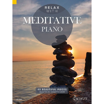 Schott Music Relax with Meditative Piano - 40 Beautiful Pieces. Klavier.