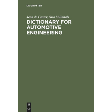 Jean de Coster Dictionary for Automotive Engineering - English-French-German with Explanations of French and German Terms