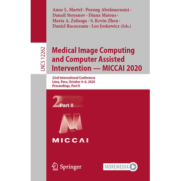 Springer International Publishing Medical Image Computing and Computer Assisted Intervention – MICCAI 2020 - 23rd International Conference, Lima, Peru, October 4–8, 2020, Proceedings, Part II