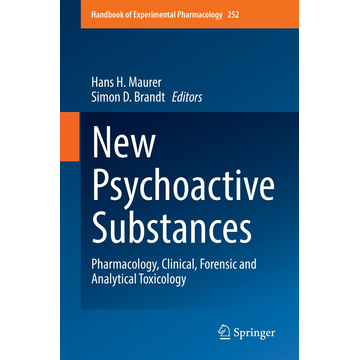 Springer International Publishing New Psychoactive Substances - Pharmacology, Clinical, Forensic and Analytical Toxicology