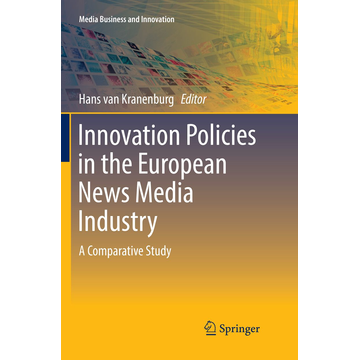 Springer International Publishing Innovation Policies in the European News Media Industry - A Comparative Study