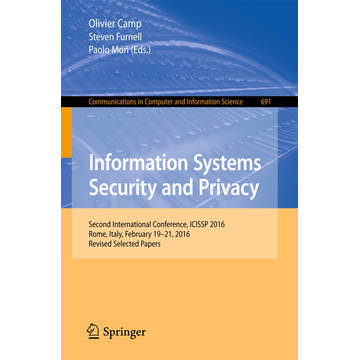 Springer International Publishing Information Systems Security and Privacy - Second International Conference, ICISSP 2016, Rome, Italy, February 19-21, 2016, Revised Selected Papers
