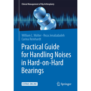 William L. Walter Practical Guide for Handling Noises in Hard-on-Hard-Bearings