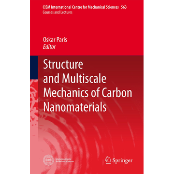 Springer Wien Structure and Multiscale Mechanics of Carbon Nanomaterials