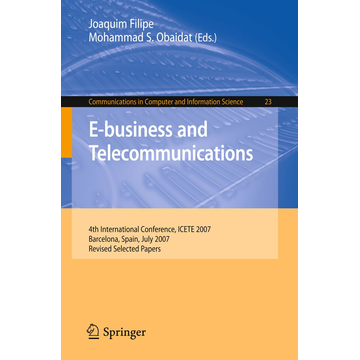 Springer Berlin E-business and Telecommunications - 4th International Conference, ICETE 2007, Barcelona, Spain, July 28-31, 2007, Revised Selected Papers
