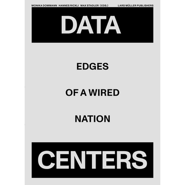 Lars Müller Publishers GmbH Data Centers - Edges of a Wired Nation